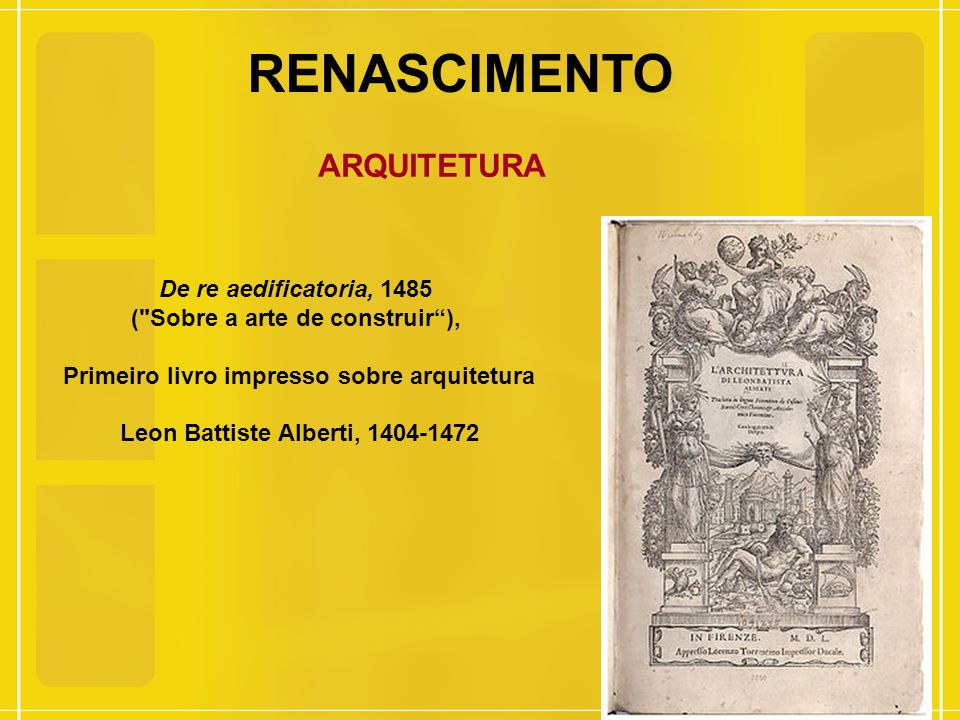 RENASCIMENTO ARQUITETURA De re aedificatoria, 1485 (