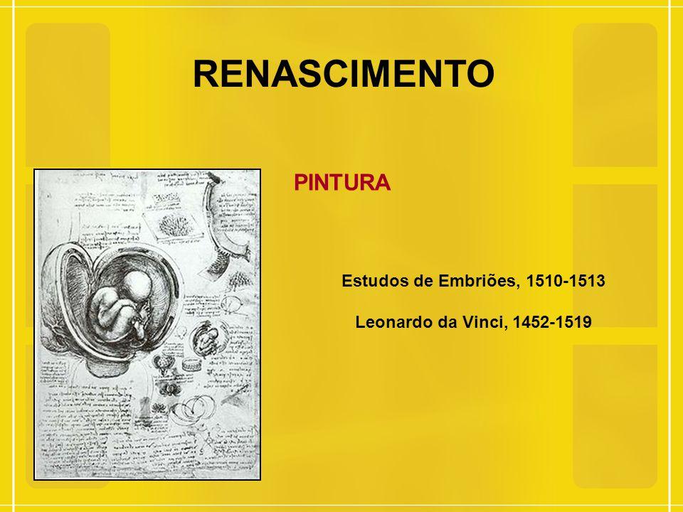 RENASCIMENTO PINTURA Estudos de Embriões, 1510-1513 Leonardo da Vinci, 1452-1519