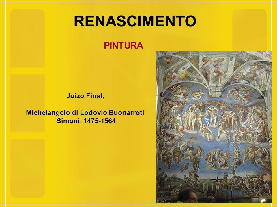 RENASCIMENTO PINTURA Juízo Final, Michelangelo di Lodovio Buonarroti Simoni, 1475-1564