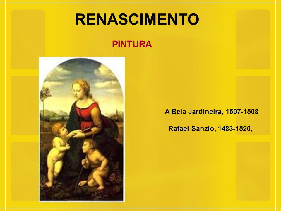 RENASCIMENTO PINTURA A Bela Jardineira, 1507-1508 Rafael Sanzio, 1483-1520,