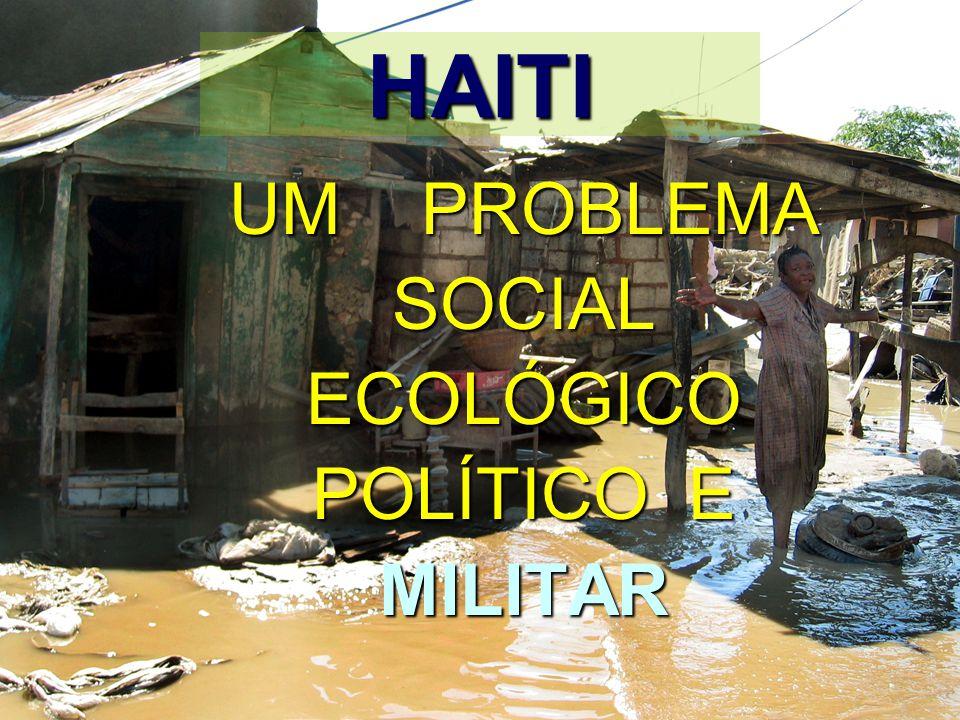 HAITI UM PROBLEMA SOCIAL ECOLÓGICO POLÍTICO E MILITAR