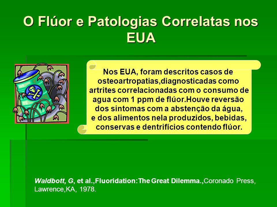 O Flúor e a Progressão da Fluorose Esquelética A progressão de depósito do flúor no esqueleto progride à razão de 2 mg por dia, e geral- mente a fluorose esquelética se manifesta após 40 anos de exposição ao flúor Review of fluoride.Benefits and risks.US Department of Health and Human Services.