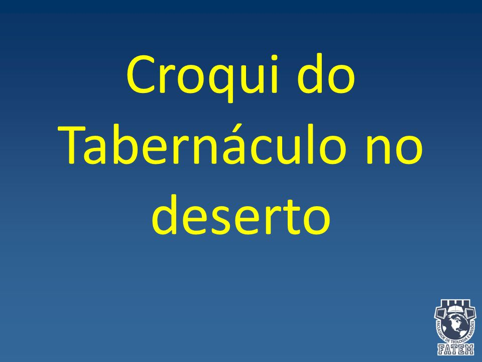 Croqui do Tabernáculo no deserto