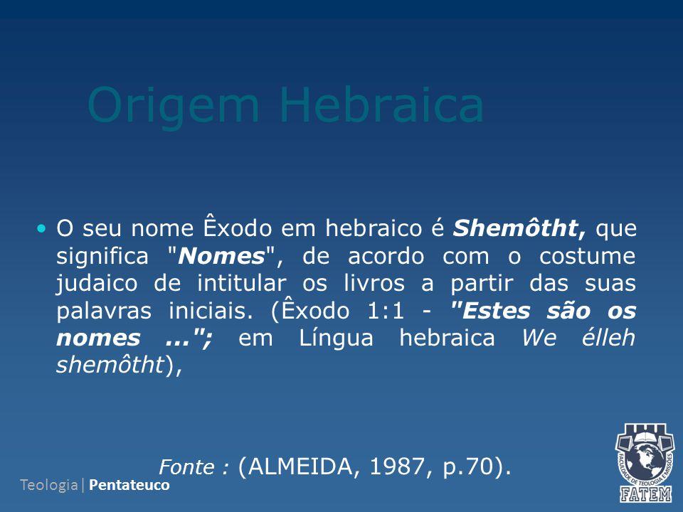 Origem Hebraica O seu nome Êxodo em hebraico é Shemôtht, que significa Nomes , de acordo com o costume judaico de intitular os livros a partir das suas palavras iniciais.