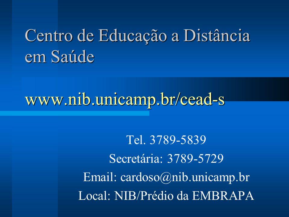 Centro de Educação a Distância em Saúde www.nib.unicamp.br/cead-s Tel.