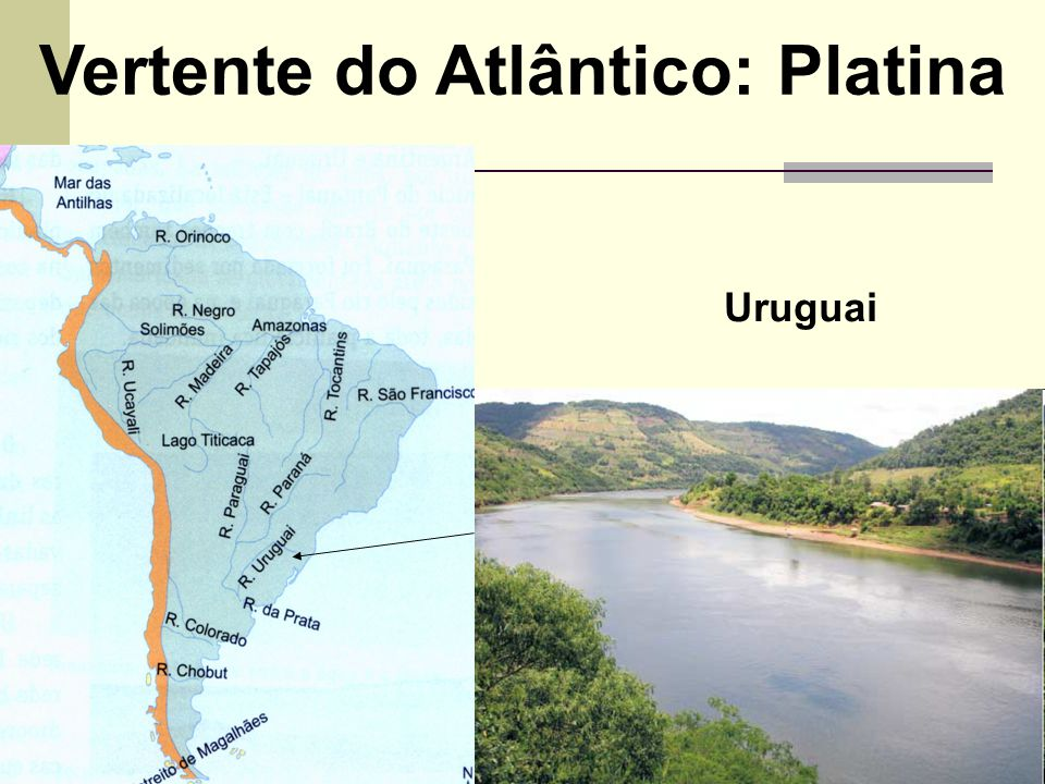 Uruguai Vertente do Atlântico: Platina