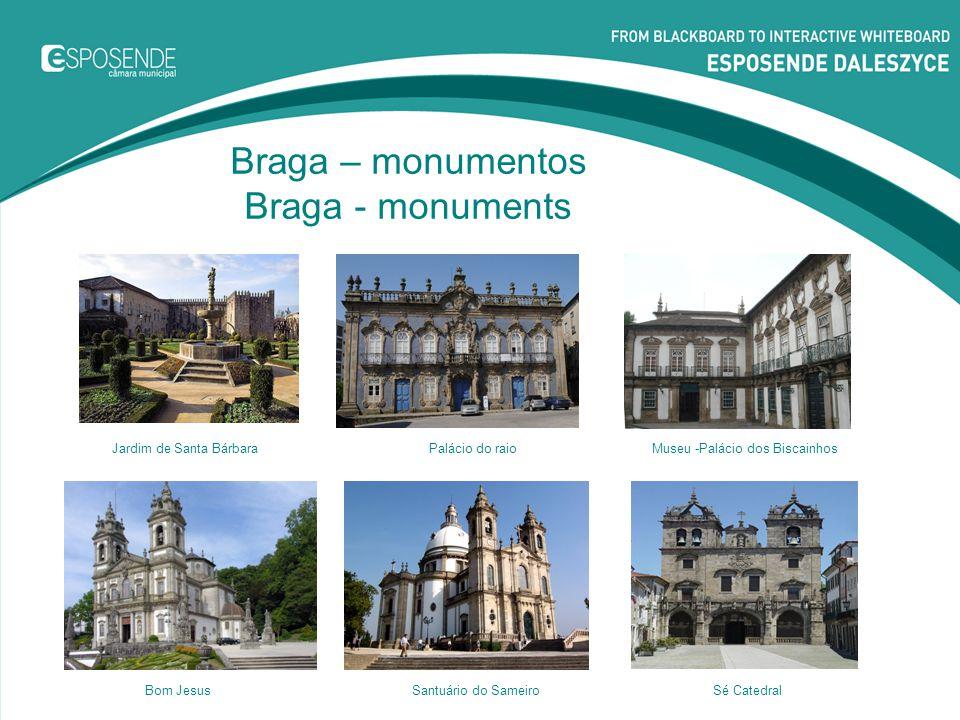 Braga – monumentos Braga - monuments Palácio do raioMuseu -Palácio dos BiscainhosJardim de Santa Bárbara Santuário do SameiroBom JesusSé Catedral