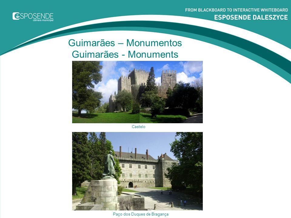 Guimarães – Monumentos Guimarães - Monuments Castelo Paço dos Duques de Bragança