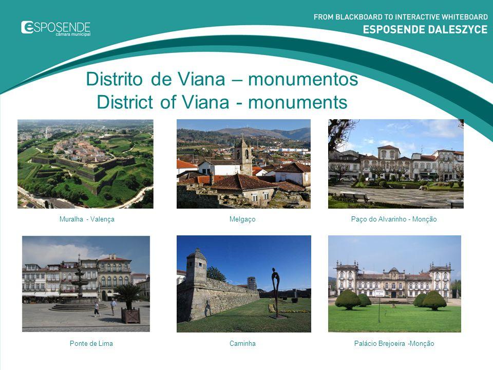 A cidade de Viana do Castelo, também chamada de Viana da Foz do Lima, na margem norte do estuário do rio Lima (onde se pode passear em barcos típicos), é famosa pelo seu artesanato e pelo colorido vestuário regional.