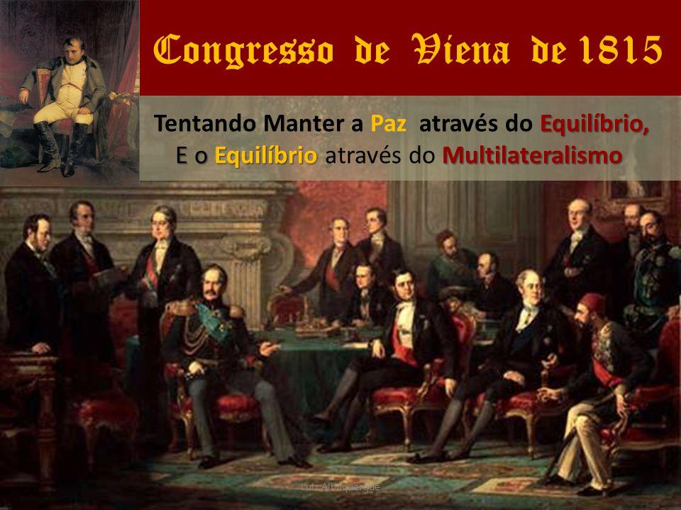 Congresso de Viena de 1815 Equilíbrio, Tentando Manter a Paz através do Equilíbrio, E o EquilíbrioMultilateralismo E o Equilíbrio através do Multilate