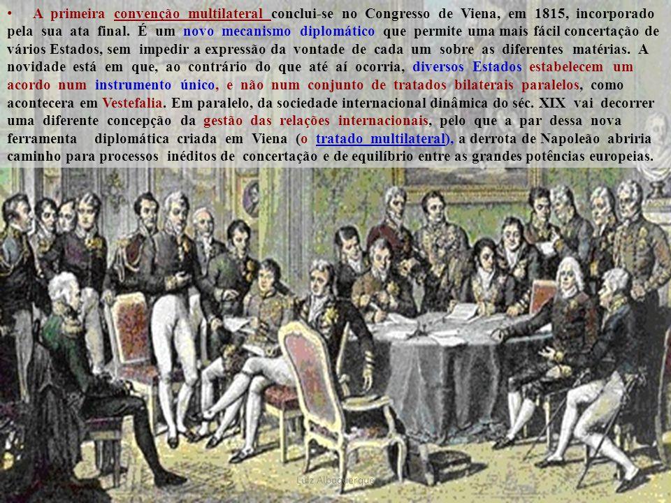 A primeira convenção multilateral conclui-se no Congresso de Viena, em 1815, incorporado pela sua ata final. É um novo mecanismo diplomático que permi