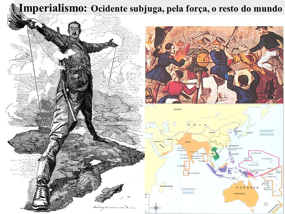 Imperialismo: Ocidente subjuga, pela força, o resto do mundo 30