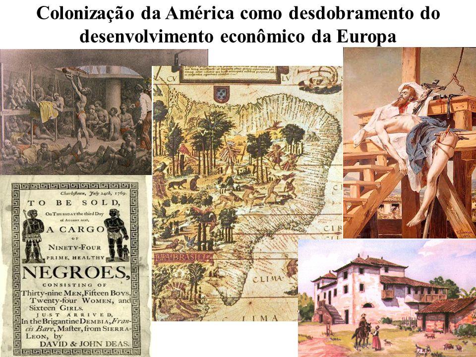 4 Colonização da América como desdobramento do desenvolvimento econômico da Europa