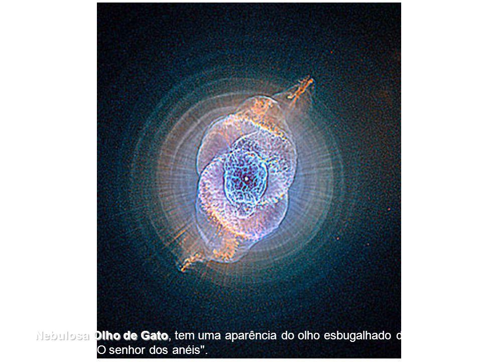 [4] A Nebulosa Olho de Gato Gato, tem uma aparência do olho esbugalhado do feiticeiro Sauron do filme
