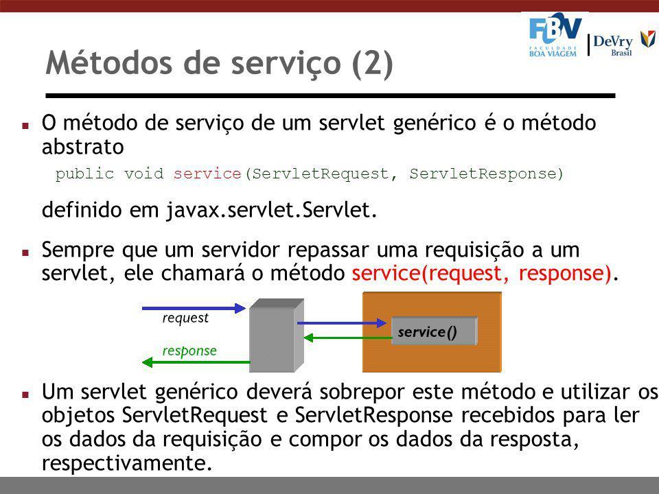 Métodos de serviço (2) n O método de serviço de um servlet genérico é o método abstrato public void service(ServletRequest, ServletResponse) definido em javax.servlet.Servlet.
