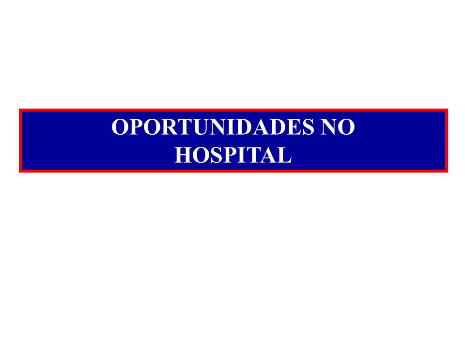 OPORTUNIDADES NO HOSPITAL