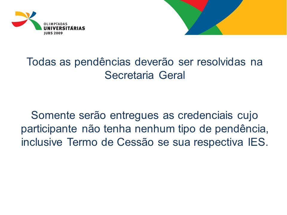 Todas as pendências deverão ser resolvidas na Secretaria Geral Somente serão entregues as credenciais cujo participante não tenha nenhum tipo de pendê