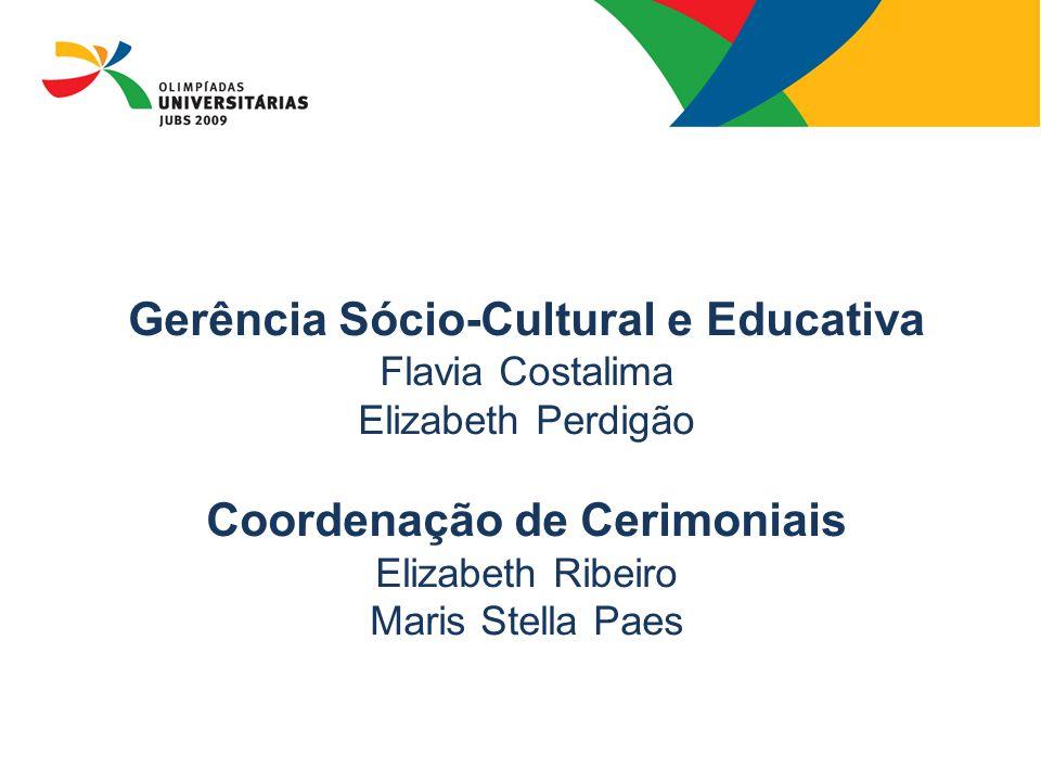 Gerência Sócio-Cultural e Educativa Flavia Costalima Elizabeth Perdigão Coordenação de Cerimoniais Elizabeth Ribeiro Maris Stella Paes