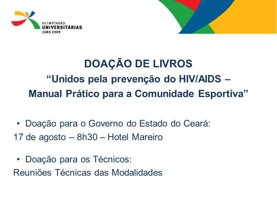 """DOAÇÃO DE LIVROS """"Unidos pela prevenção do HIV/AIDS – Manual Prático para a Comunidade Esportiva"""" Doação para o Governo do Estado do Ceará: 17 de agos"""