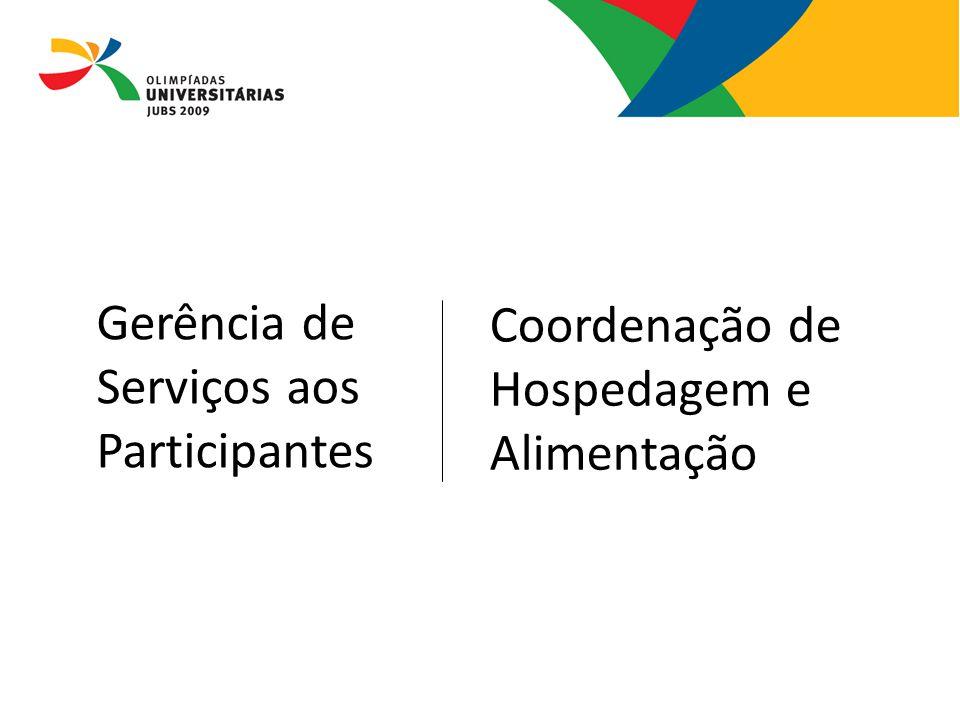 Gerência de Serviços aos Participantes Coordenação de Hospedagem e Alimentação