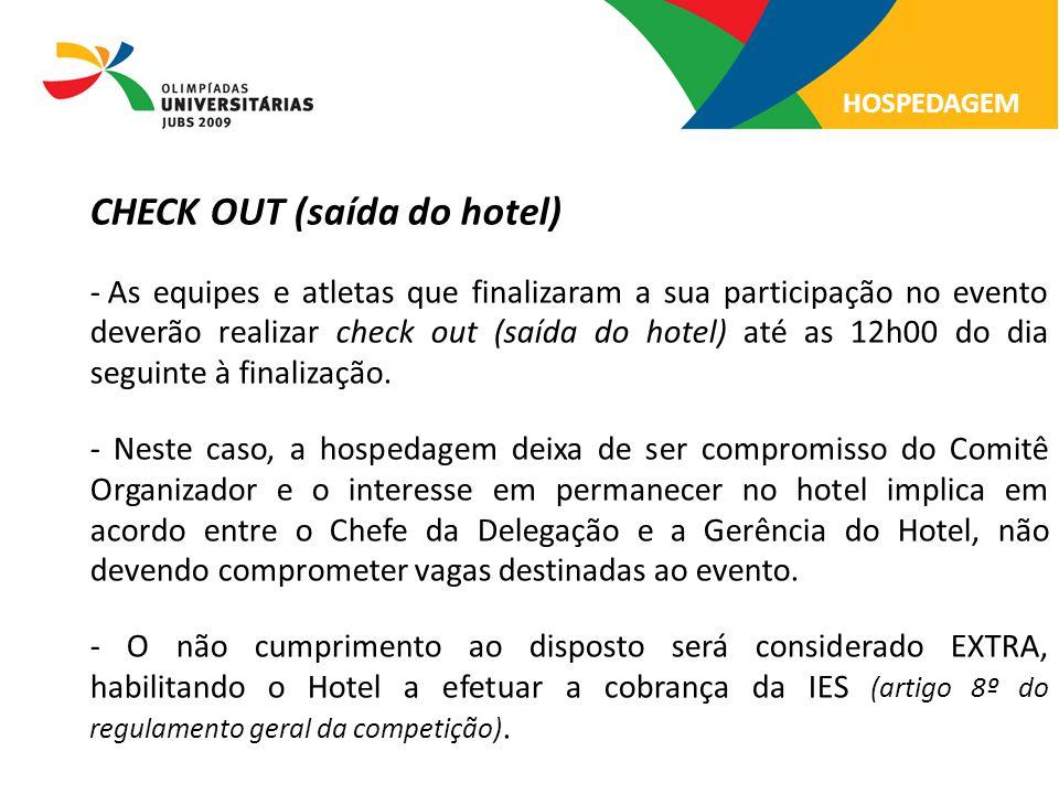 CHECK OUT (saída do hotel) - As equipes e atletas que finalizaram a sua participação no evento deverão realizar check out (saída do hotel) até as 12h0