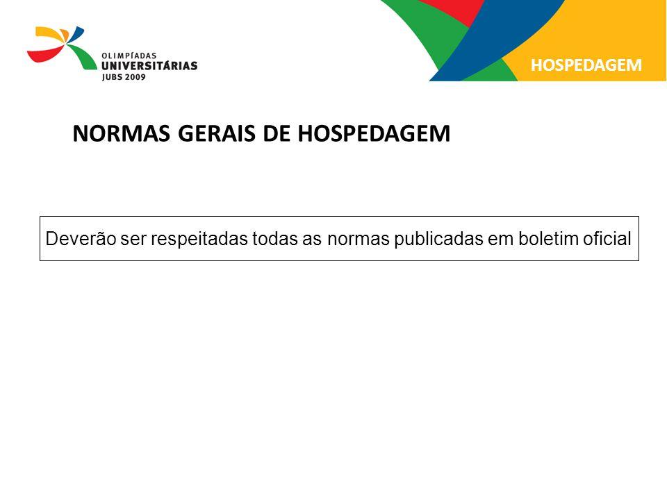 NORMAS GERAIS DE HOSPEDAGEM Deverão ser respeitadas todas as normas publicadas em boletim oficial HOSPEDAGEM