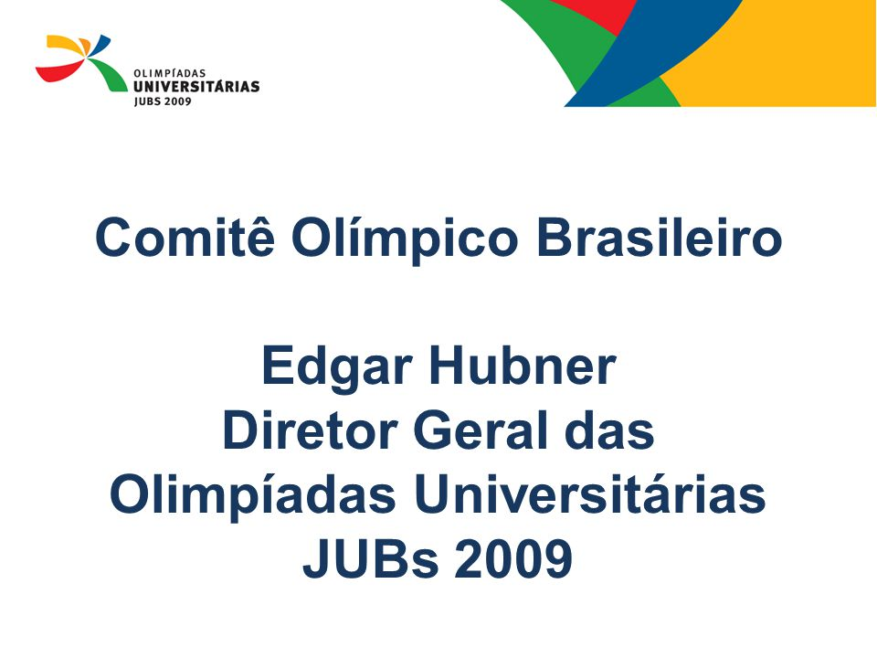 Confederação Brasileira do Desporto Universitário Alim Maluf Neto Secretário Geral da CBDU e Diretor Geral Adjunto