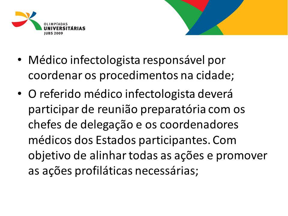 Médico infectologista responsável por coordenar os procedimentos na cidade; O referido médico infectologista deverá participar de reunião preparatória