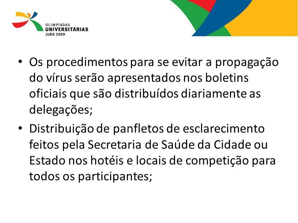 Os procedimentos para se evitar a propagação do vírus serão apresentados nos boletins oficiais que são distribuídos diariamente as delegações; Distrib