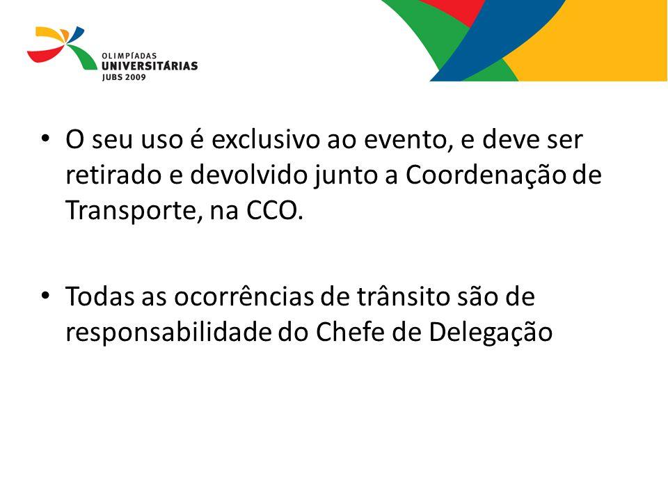 O seu uso é exclusivo ao evento, e deve ser retirado e devolvido junto a Coordenação de Transporte, na CCO. Todas as ocorrências de trânsito são de re