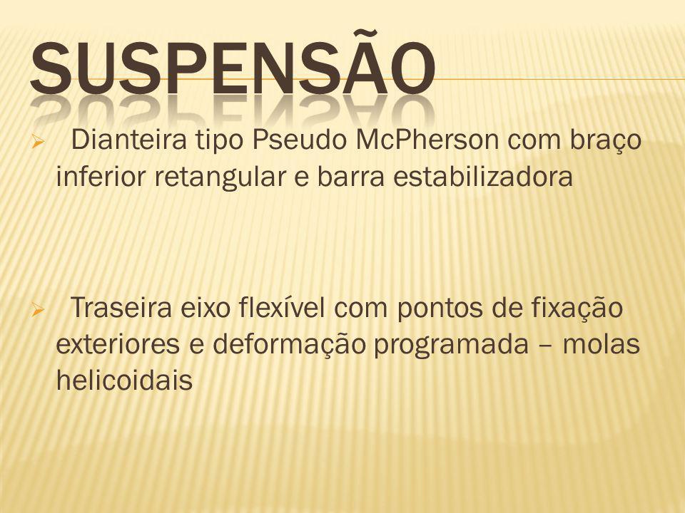  Dianteira tipo Pseudo McPherson com braço inferior retangular e barra estabilizadora  Traseira eixo flexível com pontos de fixação exteriores e deformação programada – molas helicoidais
