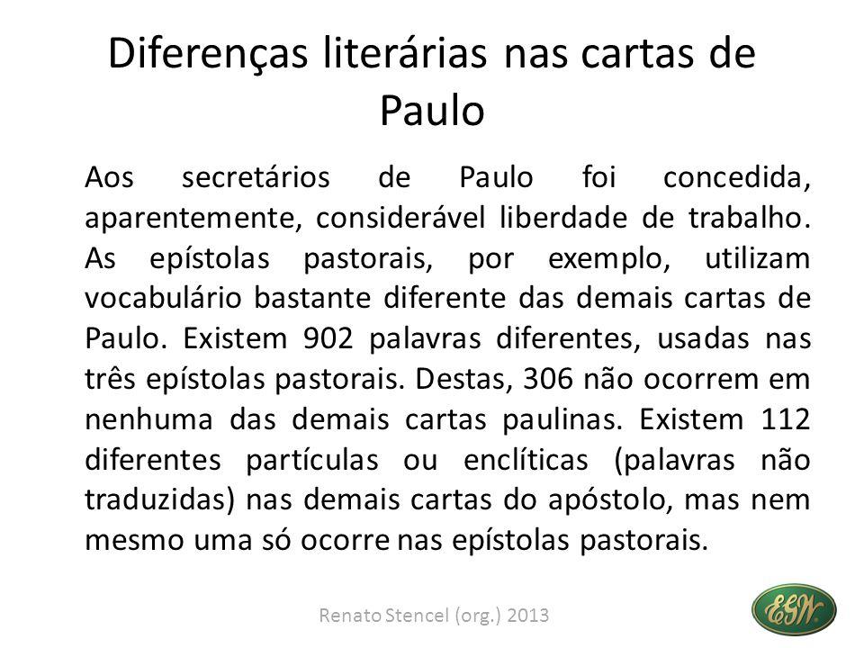 Diferenças literárias nas cartas de Paulo Aos secretários de Paulo foi concedida, aparentemente, considerável liberdade de trabalho.