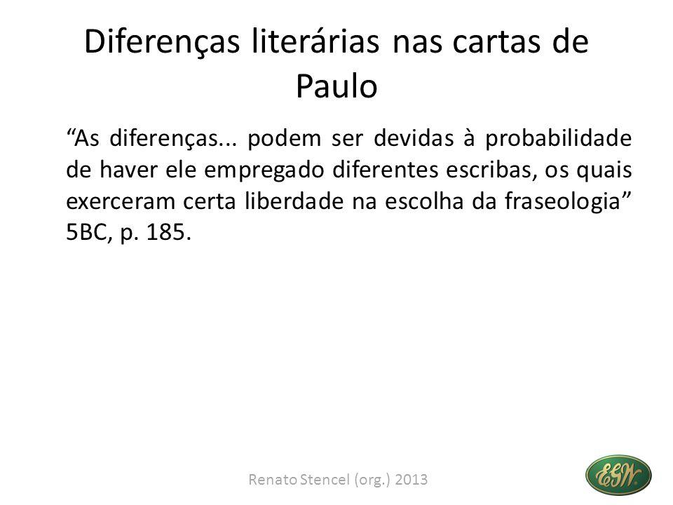 Diferenças literárias nas cartas de Paulo As diferenças...