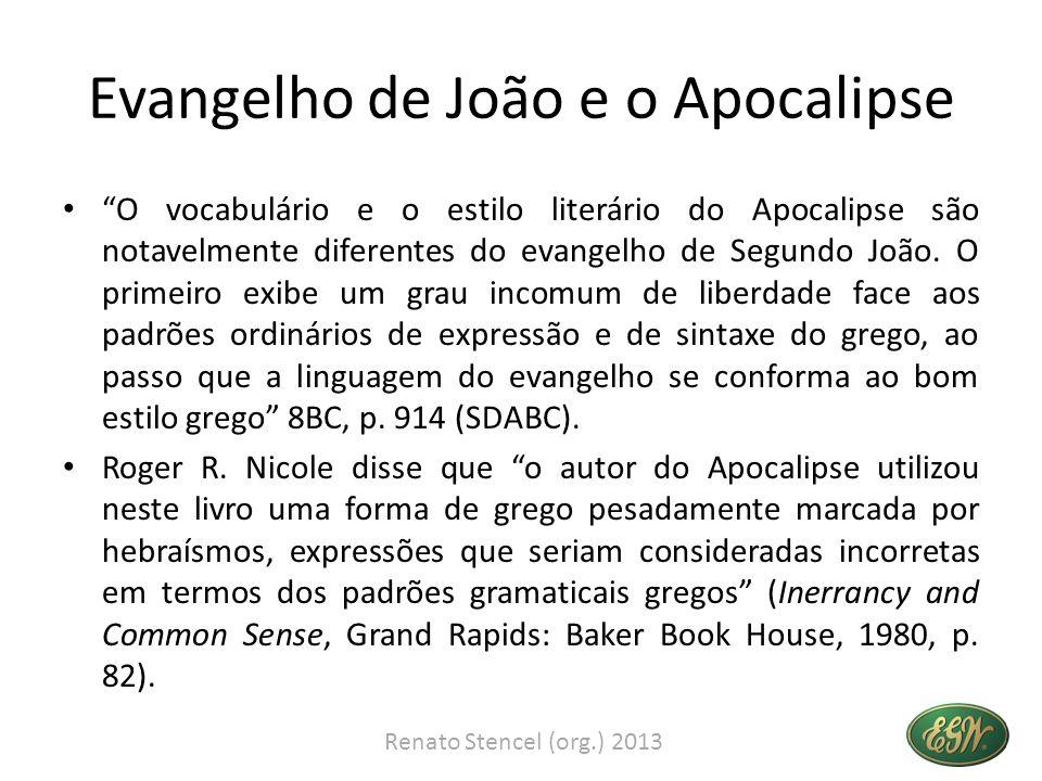Evangelho de João e o Apocalipse O vocabulário e o estilo literário do Apocalipse são notavelmente diferentes do evangelho de Segundo João.