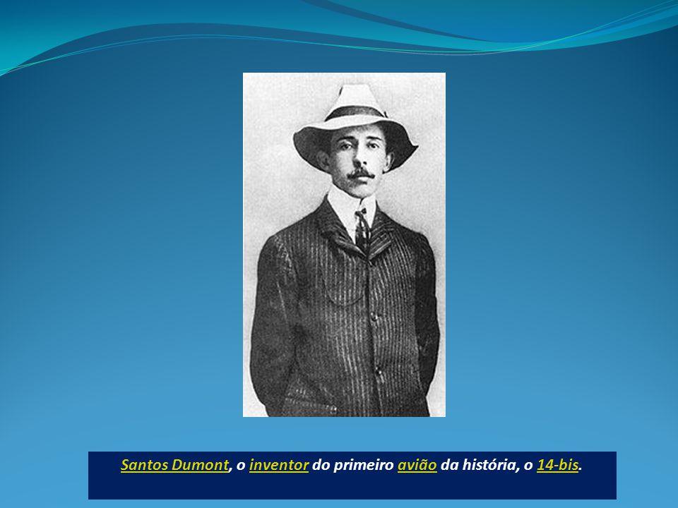 Santos DumontSantos Dumont, o inventor do primeiro avião da história, o 14-bis.inventoravião14-bis
