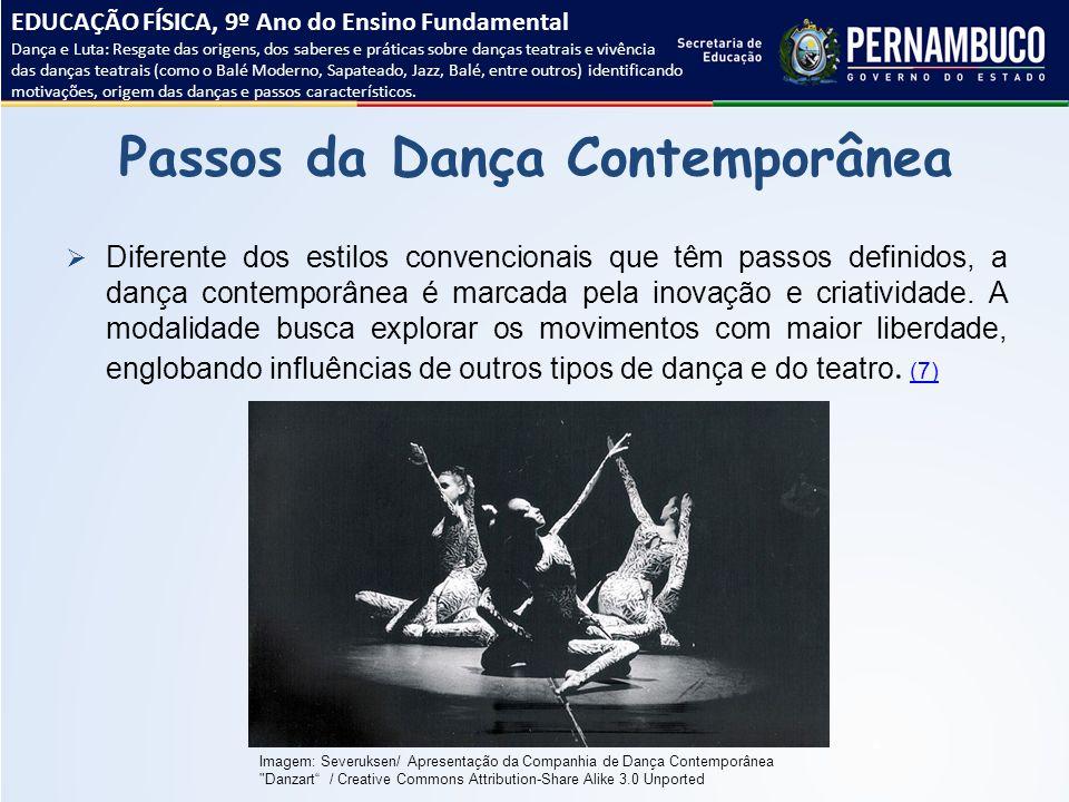Passos da Dança Contemporânea  Diferente dos estilos convencionais que têm passos definidos, a dança contemporânea é marcada pela inovação e criativi