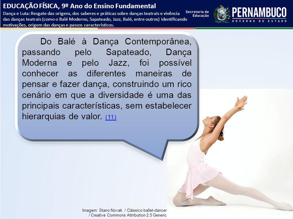 EDUCAÇÃO FÍSICA, 9º Ano do Ensino Fundamental Dança e Luta: Resgate das origens, dos saberes e práticas sobre danças teatrais e vivência das danças te