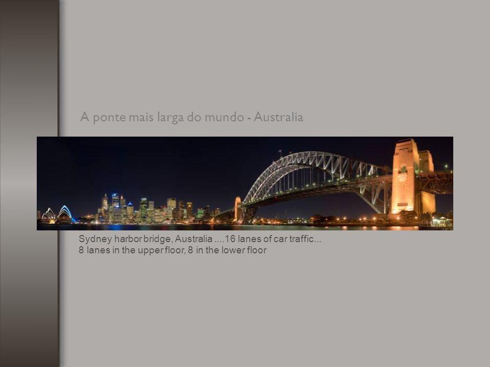A ponte mais larga do mundo - Australia