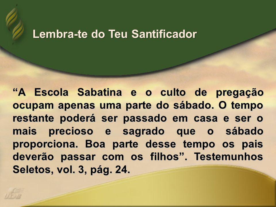 A Escola Sabatina e o culto de pregação ocupam apenas uma parte do sábado.