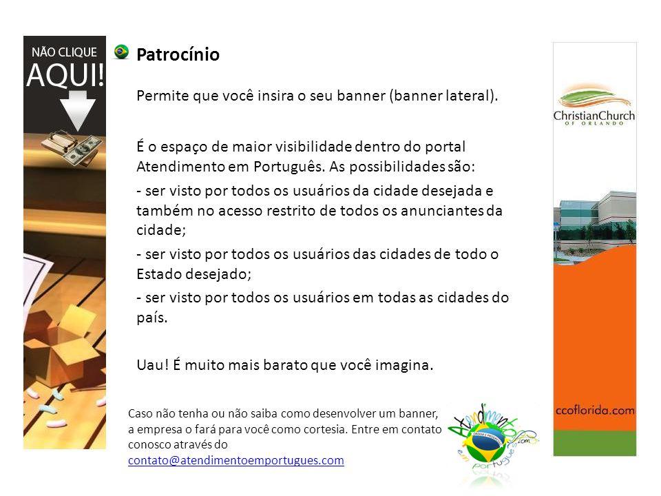Patrocínio Permite que você insira o seu banner (banner lateral).