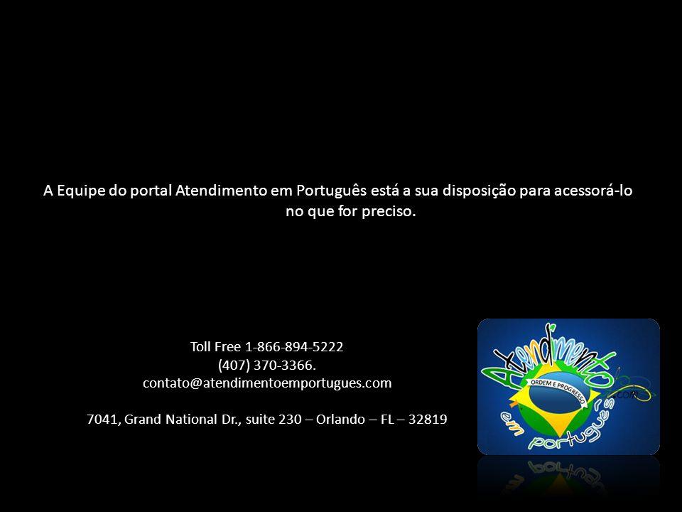 A Equipe do portal Atendimento em Português está a sua disposição para acessorá-lo no que for preciso.