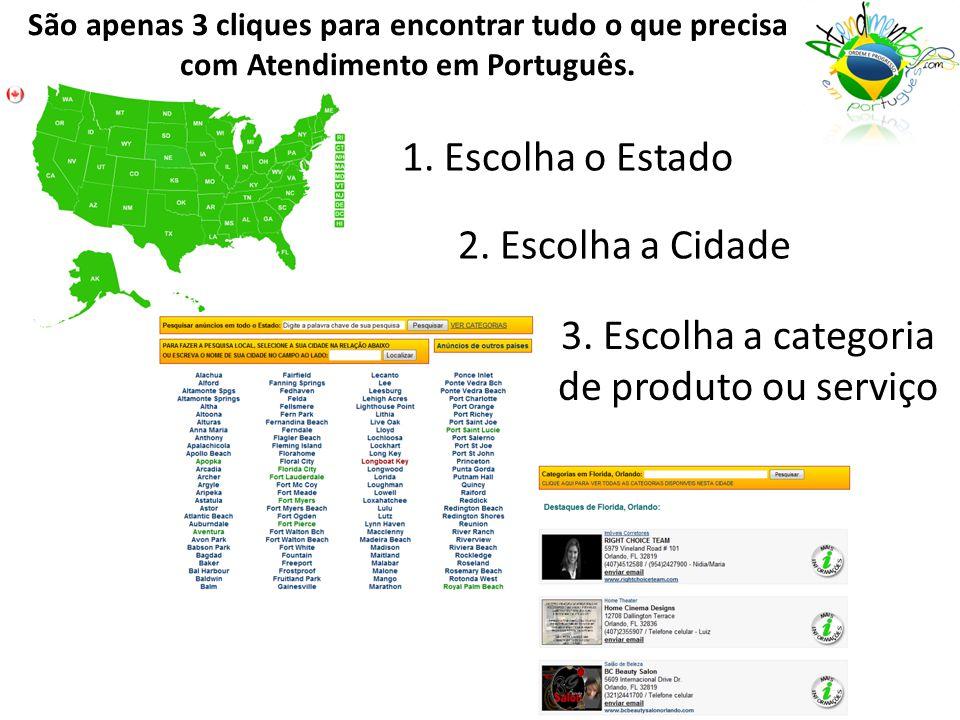 São apenas 3 cliques para encontrar tudo o que precisa com Atendimento em Português.