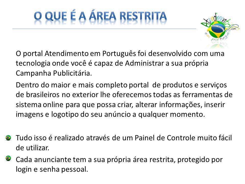 O portal Atendimento em Português foi desenvolvido com uma tecnologia onde você é capaz de Administrar a sua própria Campanha Publicitária.
