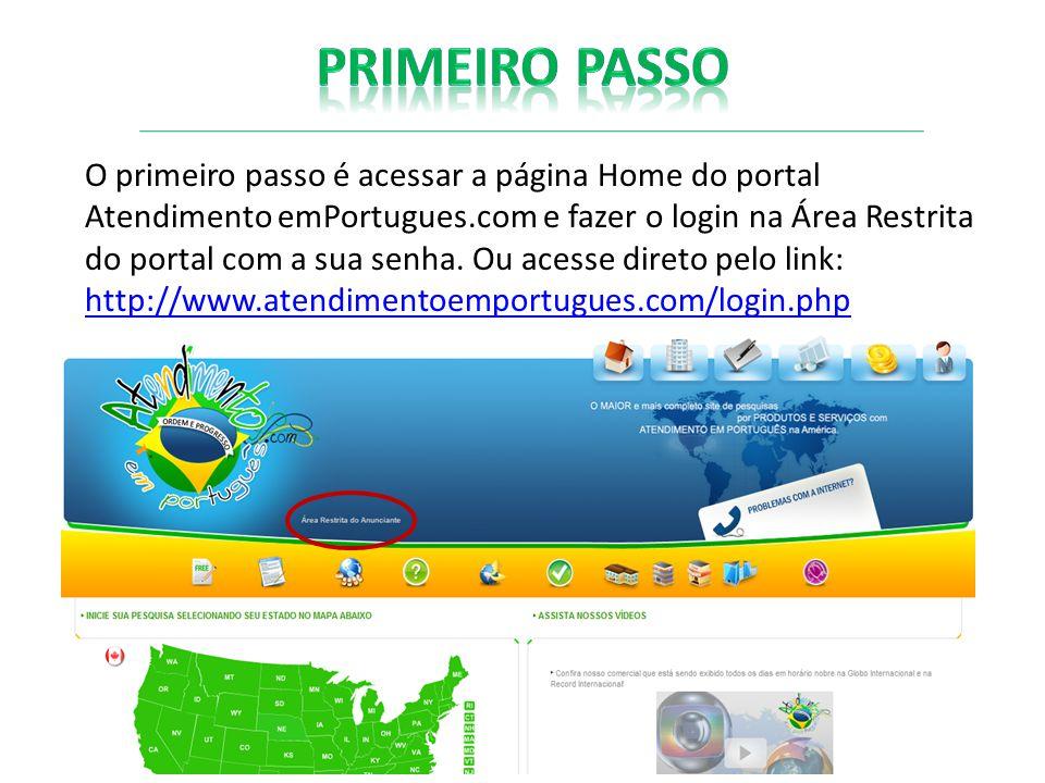 O primeiro passo é acessar a página Home do portal Atendimento emPortugues.com e fazer o login na Área Restrita do portal com a sua senha.