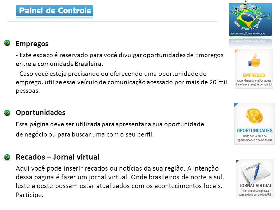 Empregos - Este espaço é reservado para você divulgar oportunidades de Empregos entre a comunidade Brasileira.