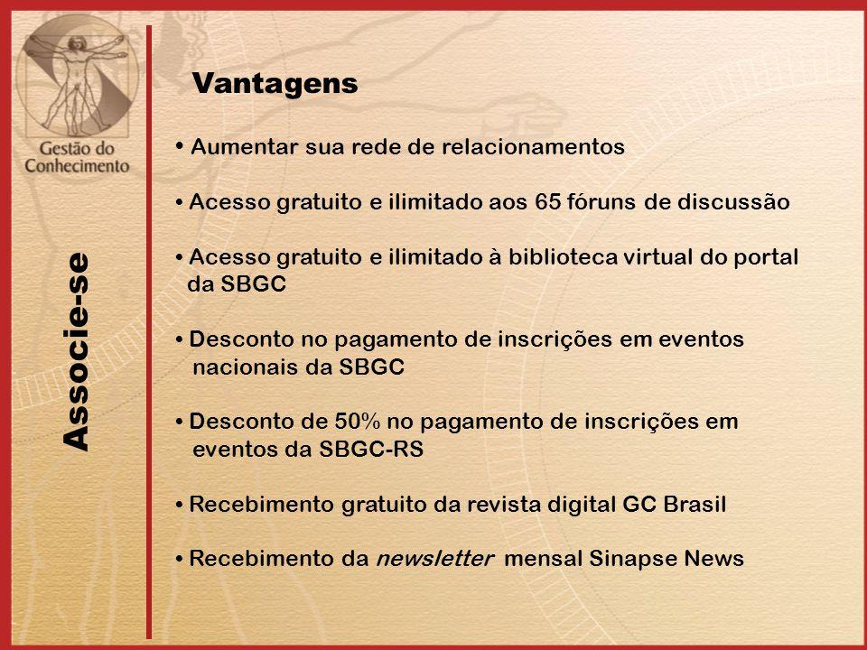 Associe-se Aumentar sua rede de relacionamentos Acesso gratuito e ilimitado aos 65 fóruns de discussão Acesso gratuito e ilimitado à biblioteca virtual do portal da SBGC Desconto no pagamento de inscrições em eventos nacionais da SBGC Desconto de 50% no pagamento de inscrições em eventos da SBGC-RS Recebimento gratuito da revista digital GC Brasil Recebimento da newsletter mensal Sinapse News Vantagens