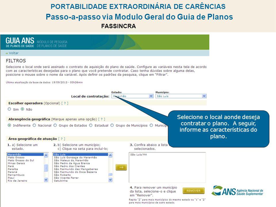 PORTABILIDADE EXTRAORDINÁRIA DE CARÊNCIAS Passo-a-passo via Modulo Geral do Guia de Planos 5 Selecione o local aonde deseja contratar o plano.