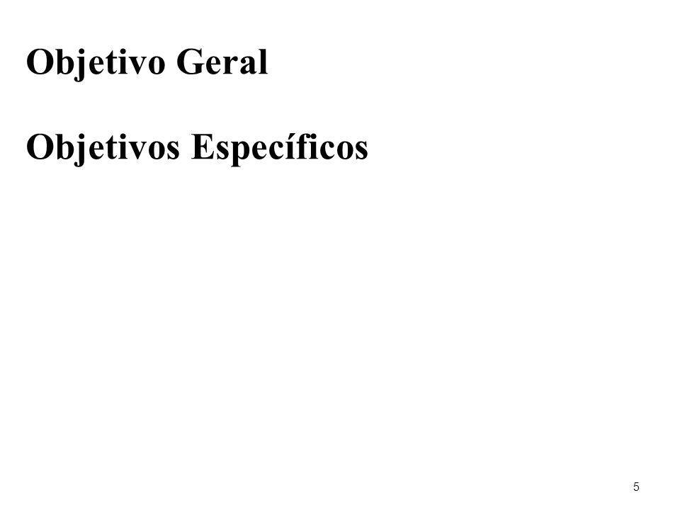 Objetivo Geral Objetivos Específicos 5