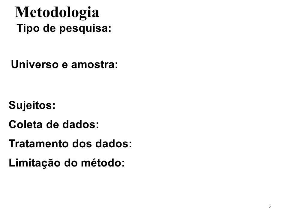 Metodologia 7 Coleta de dados: pesquisa de campo; utilizando a observação; questionários e entrevista.
