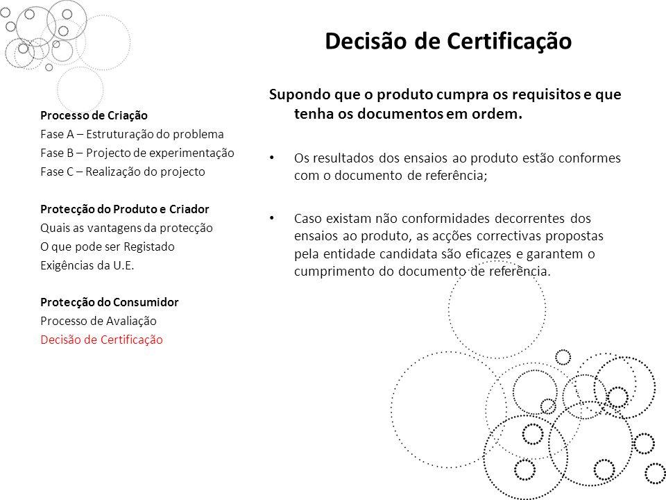 Decisão de Certificação Supondo que o produto cumpra os requisitos e que tenha os documentos em ordem.